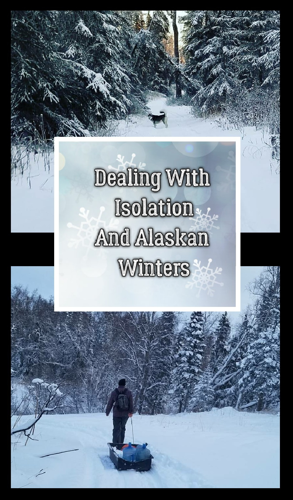 Dealing With Isolation And Alaskan Winters - SledDogSlow.com